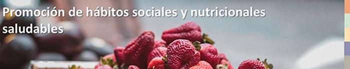 Promoción de Hábitos Sociales y Nutricionales Saludables: Comer puede seguir siendo un placer