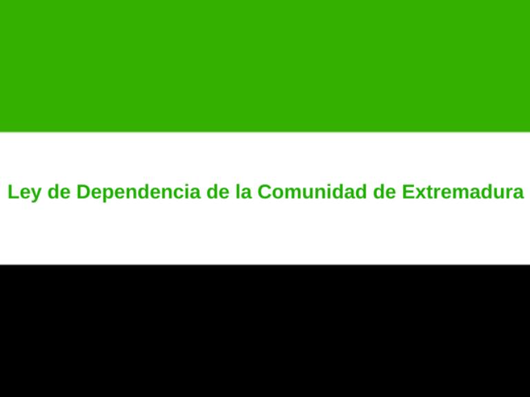 Ley de Dependencia de la Comunidad de Extremadura