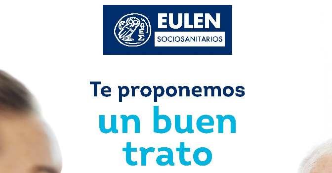 Eulen Sociosanitarios lanza la campaña 'Te proponemos un buen trato'.