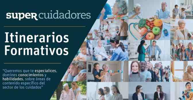 SUPERCUIDADORES lanza 20 itinerarios formativos para especialización de cuidadores.