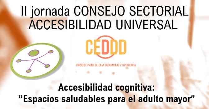 En marcha la II Jornada sobre Accesibilidad Cognitiva del CEDDD