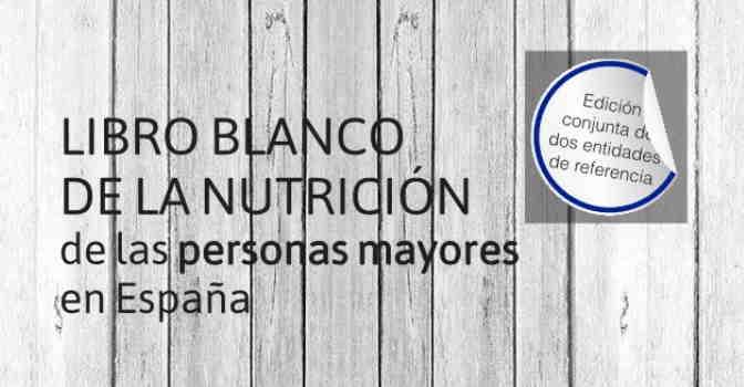 Libro Blanco de la Nutrición en Personas Mayores, ya disponible