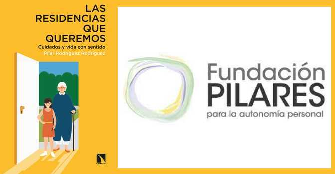 'Las residencias que queremos', el libro de Fundación Pilares para repensar el modelo asistencial
