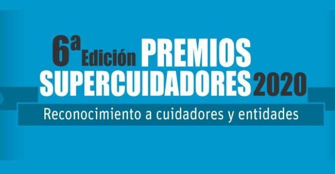 Abierto plazo de presentación de candidaturas a la 6ª edición de los Premios Supercuidadores.