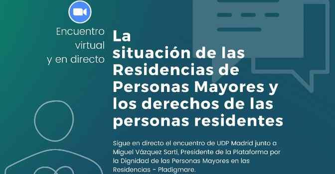 La situación de las residencias de mayores, a debate con UDP en un encuentro virtual