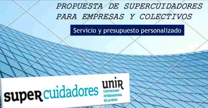 Supercuidadores ofrece un servicio personalizado para empresas y asociaciones
