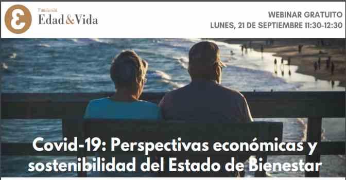 Edad&Vida analiza en un webinar las consecuencias del COVID-19 para el Estado de Bienestar.